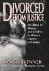9780060391843: Divorced from Justice: The Abuse of Women and Children by Divorce Lawyers and Judges