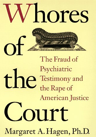 9780060391973: Whores of the Court: The Fraud of Psychiatric Testimony and the Rape of American Justice