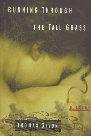 9780060392000: Running through the Tall Grass: A Novel