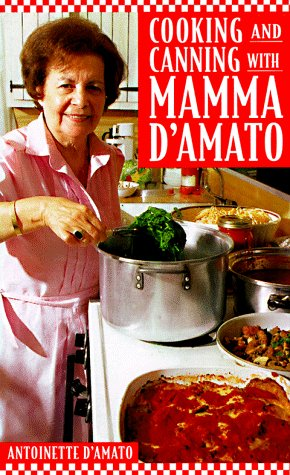 9780060392062: Cooking and Canning with Mamma D'Amato