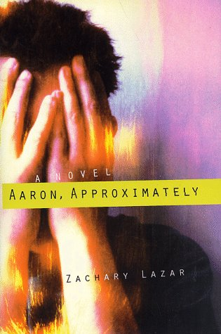 9780060392116: Aaron, Approximately: A Novel