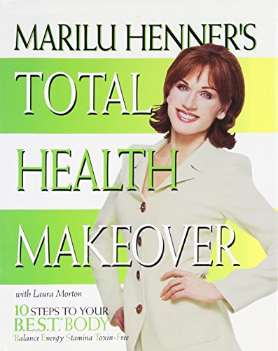 9780060392161: Marilu Henner's Total Health Makeover: Ten Steps to Your BEST Body
