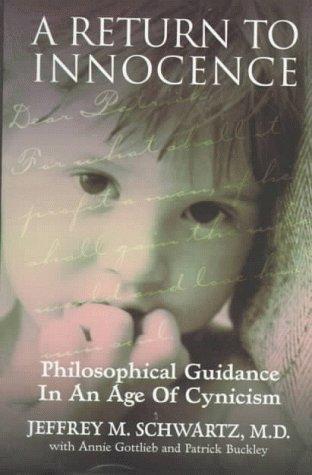 A Return to Innocence: Philosophical Guidance in: Jeffrey M. Schwartz,