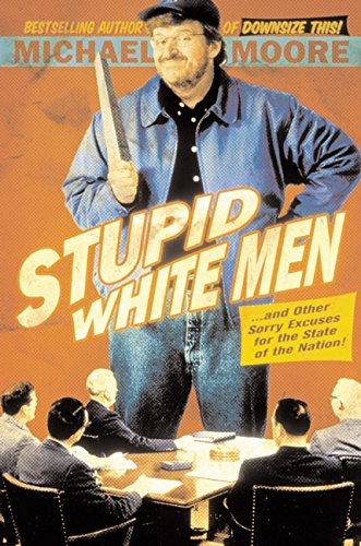 9780060392451: Stupid White Men: ...And Other Sorry Excuses for the State of the Nation!
