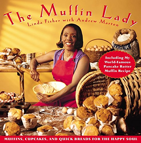 9780060392468: The Muffin Lady: Muffins, Cupcakes, and Quickbreads for the Happy Soul