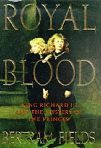 9780060392697: Royal Blood: Richard III and the Mystery of the Princes