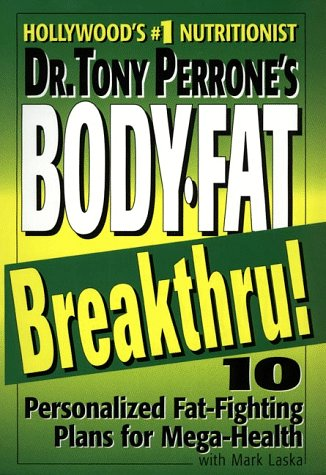 9780060392741: Dr. Tony Perrone's Body-Fat Breakthru: 10 Personalized Plans for Mega-Health