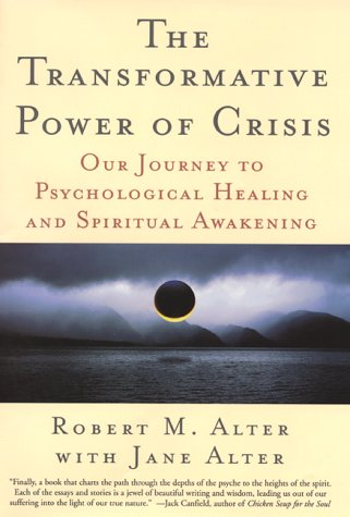 9780060392765: The Transformative Power of Crisis: Our Journey to Psychological Healing and Spiritual Awakening