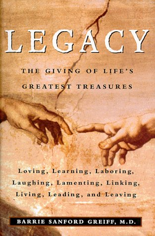 9780060392833: Legacy: The Giving of Life's Greatest Treasures