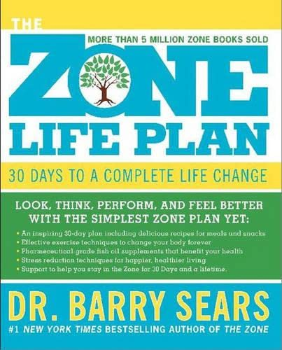 9780060392970: The Zone Life Plan: 30 Days to a Complete Life Change