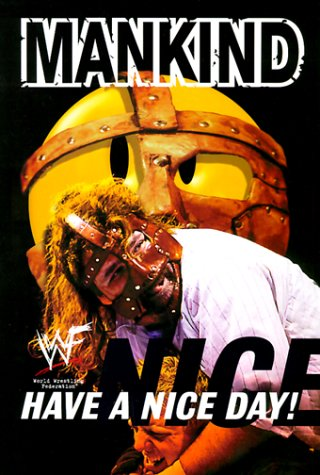 9780060392994: Mankind - Have a Nice Day Hb: Have a Nice Day! - A Tale of Blood and Sweatsocks