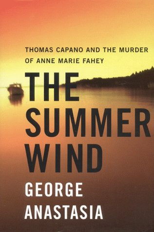 9780060393144: The Summer Wind : Thomas Capano and the Murder of Anne Marie Fahey