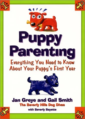 9780060393151: Puppy Parenting: Everything You Need to Know About Your Puppy's First Year