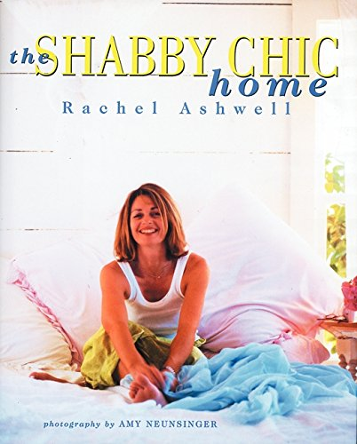9780060393199: The Shabby Chic Home