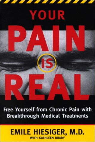 9780060393243: Your Pain Is Real: Free Yourself from Chronic Pain with Breakthrough Medical Treatments