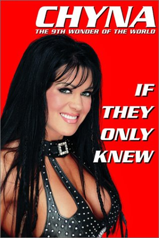 Chyna: If They Only Knew: Laurer, Joanie;Angeli, Michael