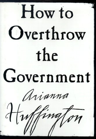 9780060393311: How to Overthrow the Government