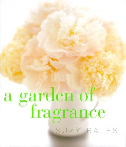 9780060393410: A Garden of Fragrance