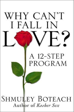 9780060393465: Why Can't I Fall in Love? A 12-Step Program