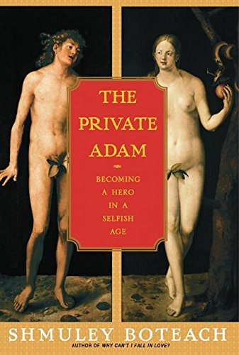 9780060393472: The Private Adam: Becoming a Hero in a Selfish Age