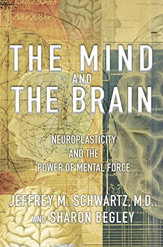 9780060393557: The Mind and the Brain: Neuroplasticity and the Power of Mental Force