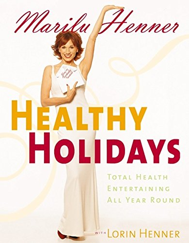 9780060393632: Healthy Holidays: Total Health Entertaining All Year Round