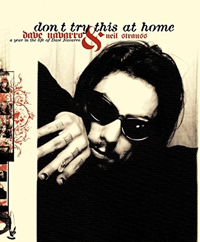 9780060393687: Don't Try This at Home: A Year in the Life of Dave Navarro