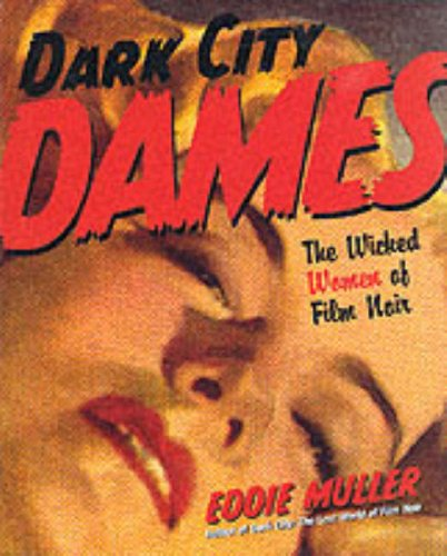 9780060393694: Dark City Dames: The Wicked Women of Film Noir