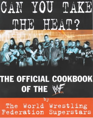 9780060393786: CAN YOU TAKE THE HEAT?: The WWF Is Cooking!
