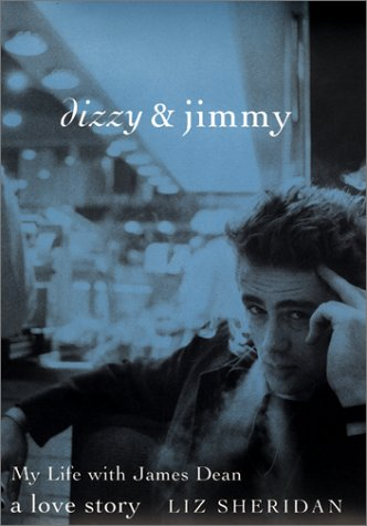 9780060393830: Dizzy and Jimmy: My Life with James Dean: A Love Story