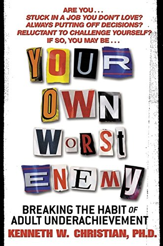 9780060393922: Your Own Worst Enemy: Breaking the Habit of Adult Underachievement
