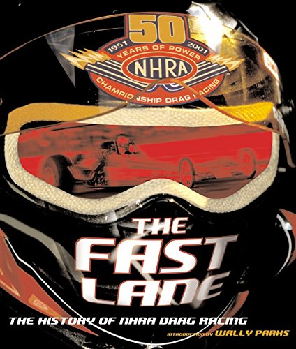 The Fast Lane : The History of NHRA Drag Racing: National Hot Rod Association