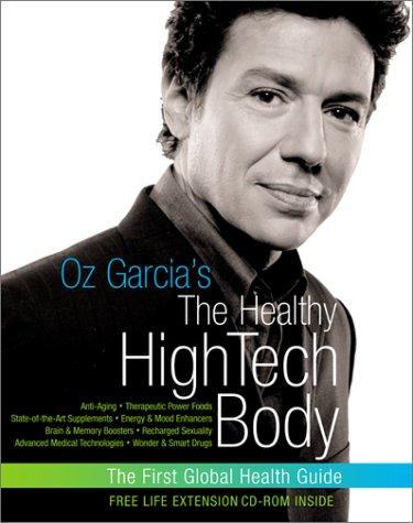 9780060394080: Oz Garcia's The Healthy High-Tech Body