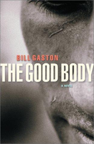 9780060394110: The Good Body: A Novel