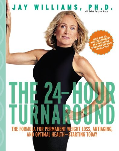 9780060394318: The 24-Hour Turnaround: The Formula for Permanent Weight Loss, Antiaging, and Optimal Health--Starting Today