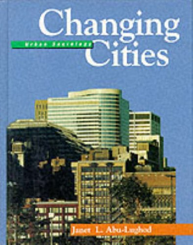 Changing Cities: Urban Sociology: Abu-Lughod, Janet L.
