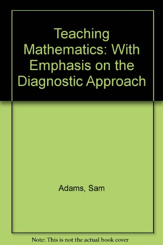 9780060401641: Teaching Mathematics: With Emphasis on the Diagnostic Approach