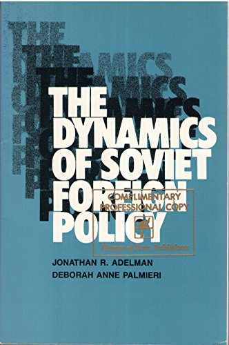 9780060401672: The Dynamics of Soviet Foreign Policy