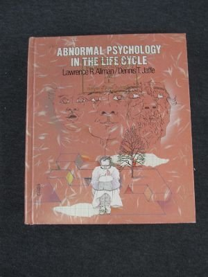 9780060402327: Abnormal Psychology in the Life Cycle