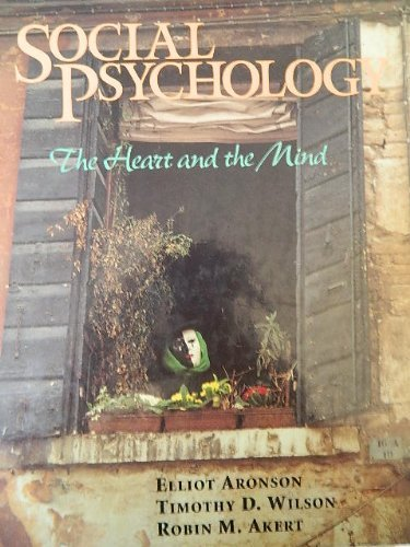 9780060402945: Social Psychology: The Heart and the Mind