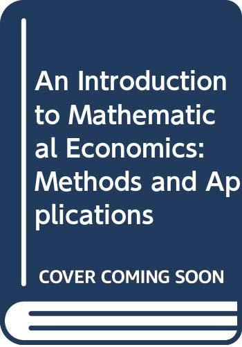 An Introduction to Mathematical Economics : Methods: Richard G. Lipsey;