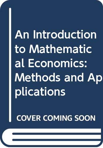 9780060403249: An Introduction to Mathematical Economics: Methods and Applications