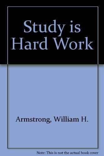 9780060403317: Study is Hard Work