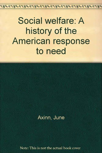 9780060403997: Social Welfare: a History of the American Response to Need