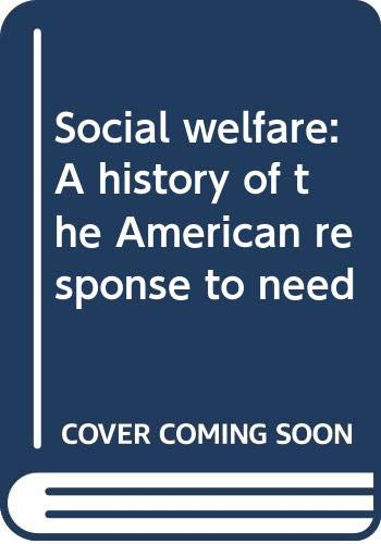 9780060404031: Social welfare: A history of the American response to need