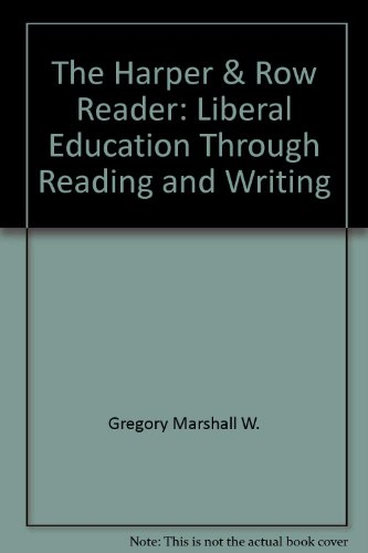 9780060404369: The Harper & Row Reader: Liberal Education Through Reading and Writing
