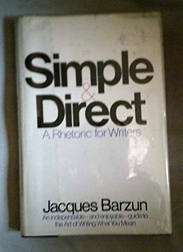 9780060405137: Simple & direct: A rhetoric for writers