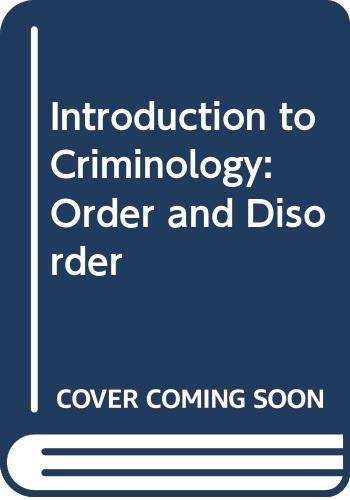 9780060405182: Introduction to Criminology: Order and Disorder