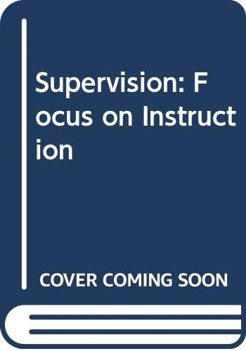 9780060405588: Supervision: Focus on Instruction