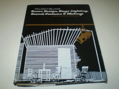 9780060406127: Scene Design, Stage Lighting, Sound, Costume and Makeup: A Scenographic Approach
